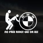 no free rides gas or ass bmw