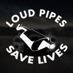Sticker Loud Pipes Save Lives