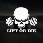 lift or die